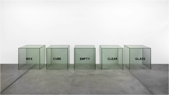 "Joseph Kosuth. 1965. ""Box, Cube, Empty, Clear, Glass – A Description http://nsmn1.uh.edu/dgraur/Research.html"