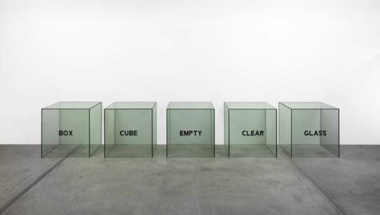"Joseph Kosuth. 1965. ""Box, Cube, Empty, Clear, Glass – A Description http://nsmn1.uh.edu/dgraur/Research.html"